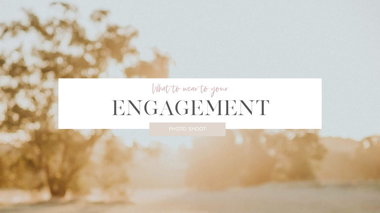 What to wear to your engagement session photo shoot