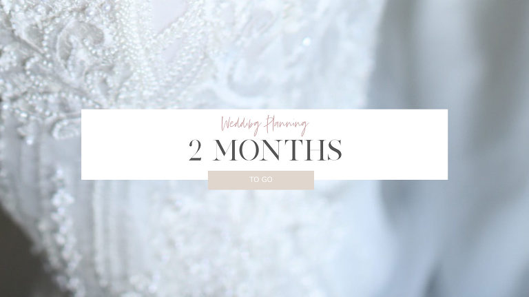 Wedding planning checklist - what to do 2 months before your wedding