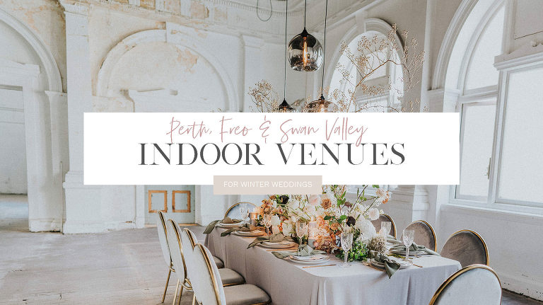 Indoor Wedding Venues in Perth, Fremantle and Swan Valley